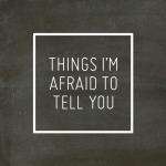 afraidtotell_chalkboard_full