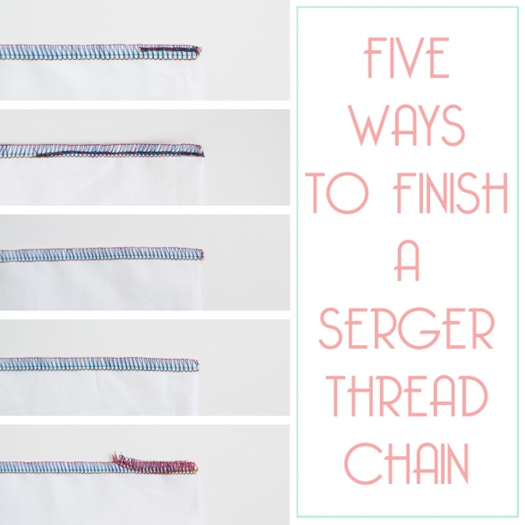 Five Ways to Finish a Serger Thread Chain