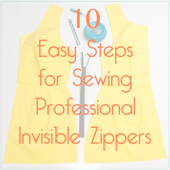 10 Easy Steps for Sewing Professional Invisible Zippers