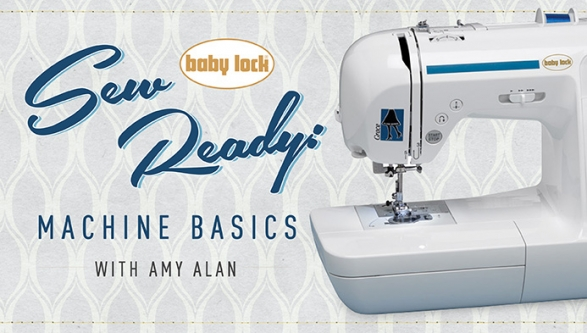 Sew Ready- Machine Basics